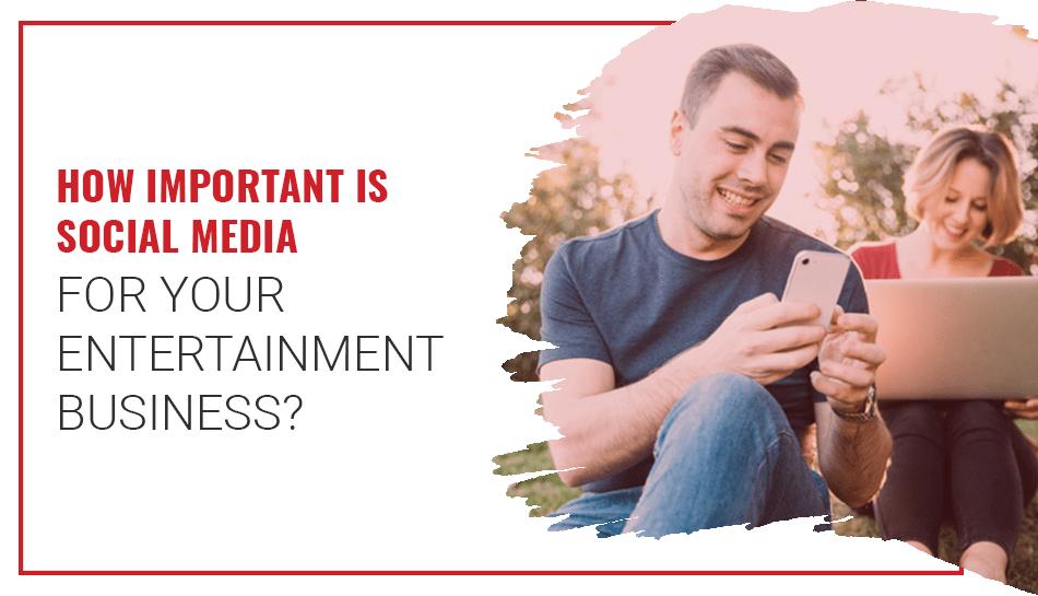 social media for entertainment business