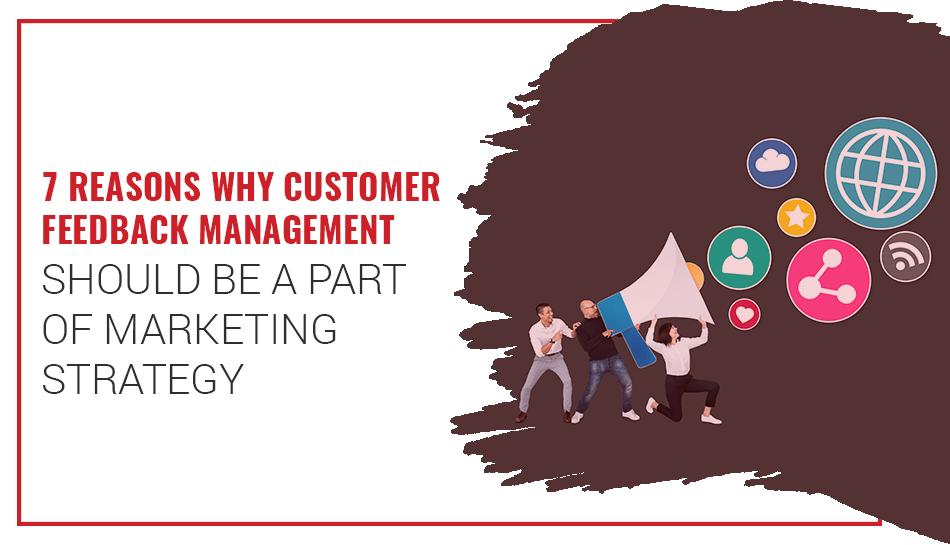 Importance of customer feedback for Marketing