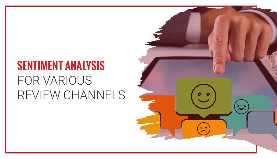 Sentiment analysis for review channels