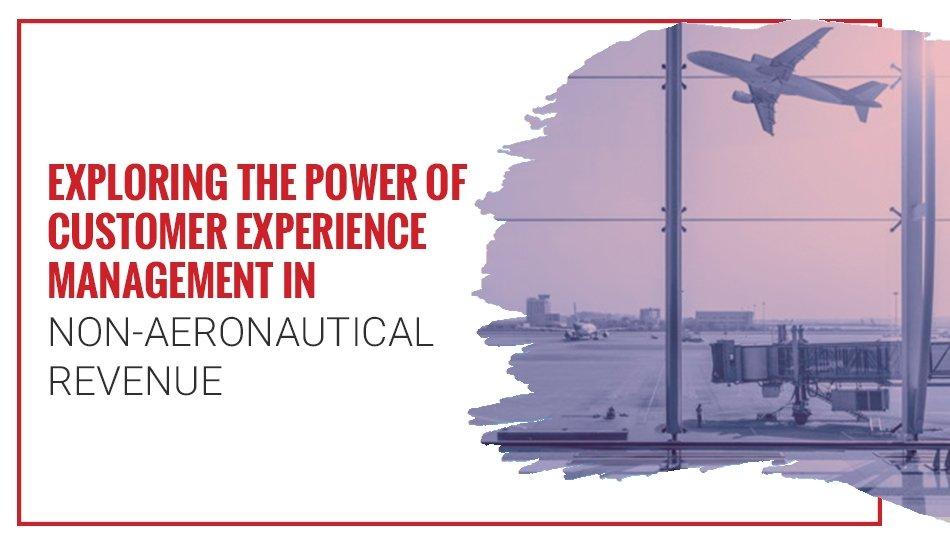 Enhance Non-Aeronautical Revenue with Customer Experience