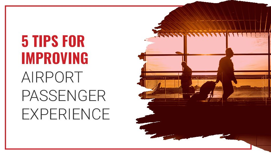 Tips for improving airport passenger experience