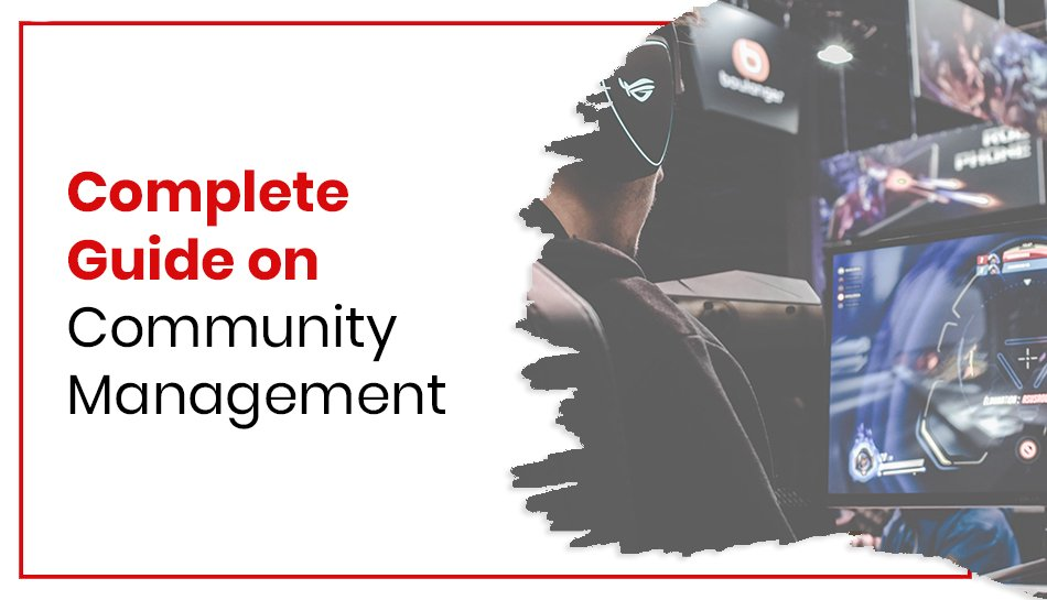 Complete Guide on Community Management
